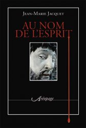 "VARIOUS PROJECTS | Jean-Marie Jacquet, ""Au nom de l'esprit"" {JPEG}"